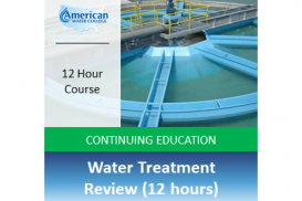 Water Treatment Review (12 hours)