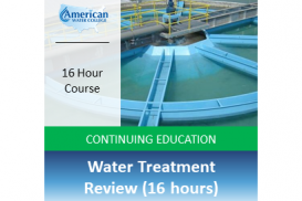 Water Treatment Review (16 hours)