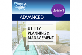 Advanced Utility Planning & Management (Effective Utility Management - Module 6)