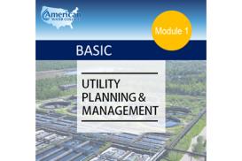 Basic Utility Planning & Management (Effective Utility Management - Module 4)