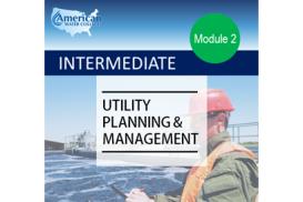 Intermediate Utility Planning & Management (Effective Utility Management - Module 5)