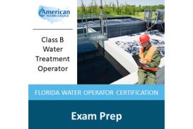 Florida B-Level Water Treatment Exam Preparation